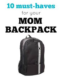 10 Must Haves For Your by Toddler Approved 10 Must Haves For Your Backpack