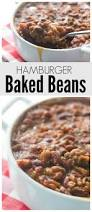 best 25 baked beans with hamburger ideas on pinterest trisha