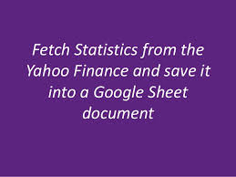 Yahoo Finance Fetch Company S Statististics From Yahoo Finance And Save It Info A G