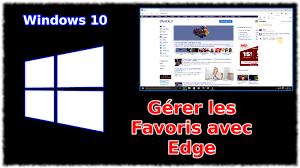 mettre les favoris sur le bureau tuto windows 10 gérer les favoris app edge