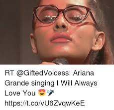 Ariana Grande Meme - rt ariana grande singing i will always love you