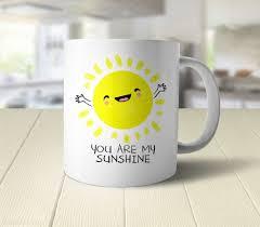 Cute Coffee Cups You Are My Sunshine Cute Coffee Mug U2013 Boots Tees