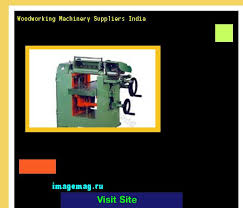 Woodworking Machines Ebay Uk by Woodworking Machinery Suppliers India 163211 The Best Image