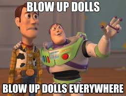 Blow Up Doll Meme - blow up doll memes google search humor pinterest memes and