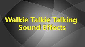 walkie talkie talking sound effects walkie talkie talks sfx