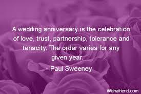 wedding celebration quotes a wedding anniversary is the paul sweeney quote