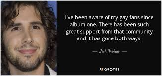 josh groban quote i ve been aware of my fans since album one