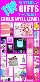 birthday presents for top birthday gifts tween will tween girl