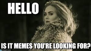 Hello Meme - hello adele hello meme on memegen
