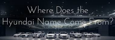 does the hyundai name come from