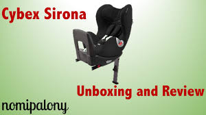 siege auto sirona cybex cybex sirona car seat unboxing and review