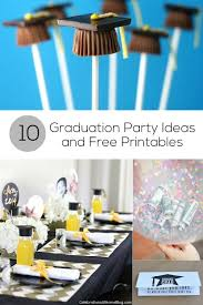 school graduation party ideas 10 graduation party ideas and free printables for grads free