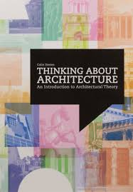 thinking about architecture an introduction to architectural