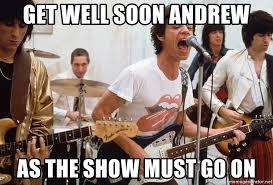get well soon andrew as the show must go on rolling stones meme