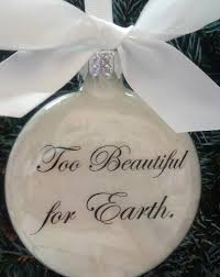 pregnancy loss memorial ornament too beautiful for earth child