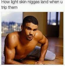 Light Skin Man 25 Best Memes About Light Skin Light Skin Memes