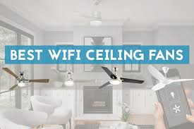 wink compatible ceiling fan who makes the best wifi ceiling fan our top 5 picks advanced