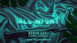 alan walker remix steve aoki lauren jauregui all night alan walker remix lyrics