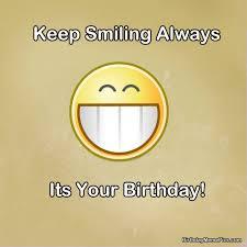 Keep Smiling Meme - smiling always happy birthday sister meme