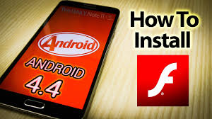 player for apk flash player on android 4 4 kitkat how to install and