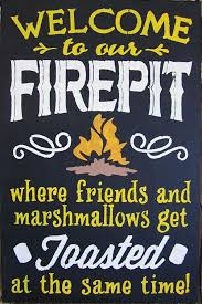 Firepit Signs 12 X 18 Welcome To Our Firepit Saras Signs