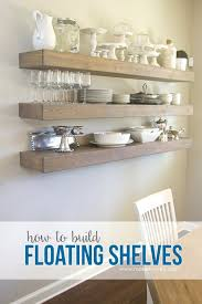 Dining Room Shelves How To Build Simple Floating Shelves For Any Room In The House