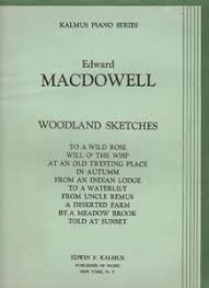 edward macdowell woodland sketches piano music to a wild rose from