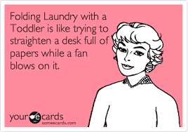 Folding Laundry Meme - folding laundry with a toddler is like trying to straighten a desk