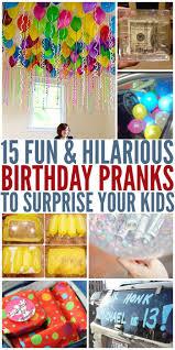 15 birthday pranks to surprise your kids birthday pranks 15th
