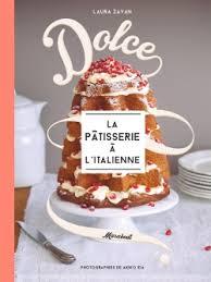 bon livre de cuisine dolce la patisserie a l italienne livre marabout recette