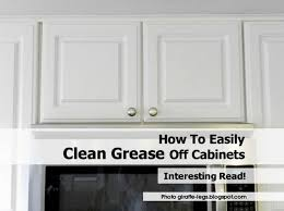 remove grease from kitchen cabinets interesting kitchen cabinet remove grease from wood cabinets best