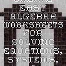 best 25 algebra worksheets ideas on pinterest algebra solving