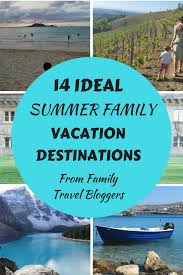 14 ideal summer family vacation destinations