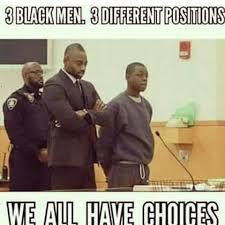 Gay Black Man Meme - 3 black men 3 different positions we all have choices quote