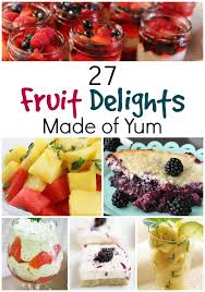 fruit delights 27 delightful fruit recipes