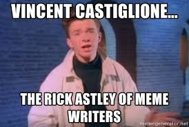 Vincent Meme - vincent castiglione the rick astley of meme writers rick astley