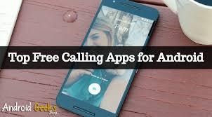 free calling apps for android top 7 free calling apps for android links