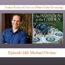 Million Dollar Decorating Million Dollar Interview Michael Devine