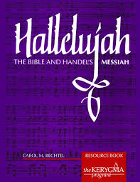 hallelujah the bible and handel s messiah bible study the
