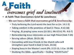 lesson 7 a faith that overcomes grief and loneliness ppt download