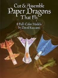 paper dragons cut assemble paper dragons that fly by david kawami