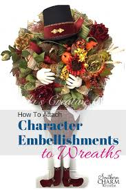how to attach character embellishments to wreaths wreaths blog