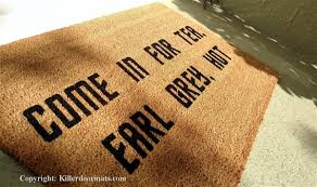 Welcome Doormats Come In For Tea Earl Grey Fandom Custom Handpainted Welcome