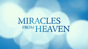 Miracle In Heaven Miracles From Heaven The