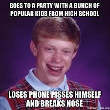 High Kid Meme - goes to a party with a bunch of popular kids from high school