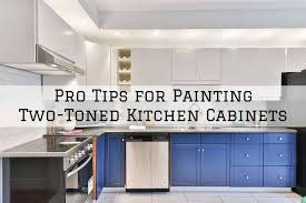 advice for painting kitchen cabinets pro tips for painting two toned kitchen cabinets michael