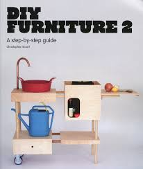 diy furniture 2 a step by step guide christopher stuart