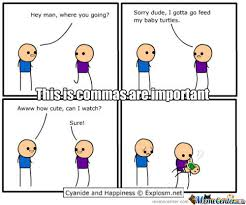 Comma Meme - don t use commas they said it will be fun they said by blaster522