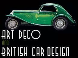 art deco and british car design car body design