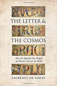the letter and the cosmos how the alphabet has shaped the western